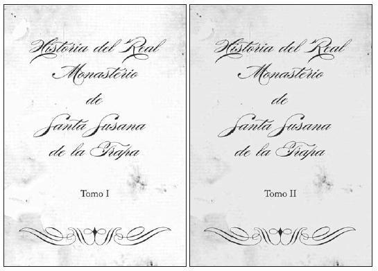 """Edición de la """"Historia del Real Monasterio de Santa Susana de la trapa"""""""