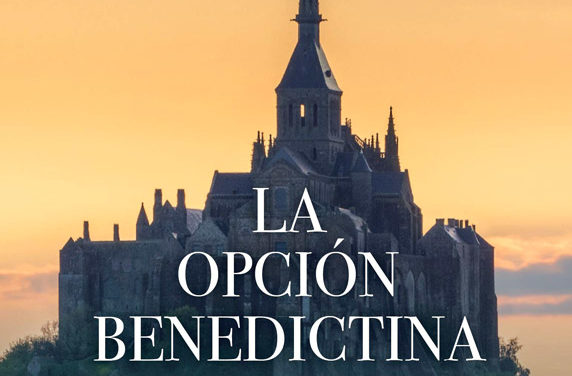 La Opción Benedictina. Rod Dreher